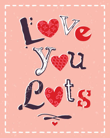 Typographic card for Valentines Day with message Love You Lots Vector