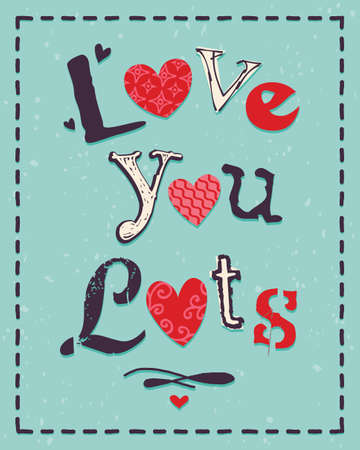 14 february: Typographic card for Valentines Day with message Love You Lots Illustration