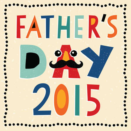 father's day: Greeting card or social media template for Fathers Day 2015 with hand made text and mustache Illustration