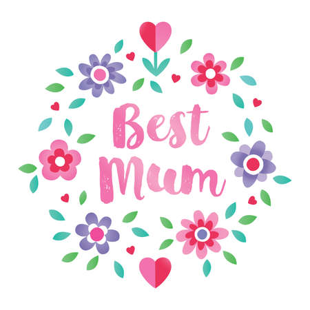 mom: Cute floral typographic card on white background for Mothers Day in bright colors, with Spring flowers and typographic message Best Mum. For cards, tags, social media banners.