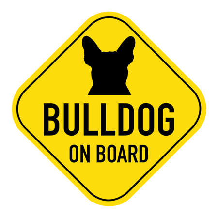bulldog puppy: french bulldog dog  silhouette illustration on yellow placard sign,showing the words bulldog on board, isolated on white background