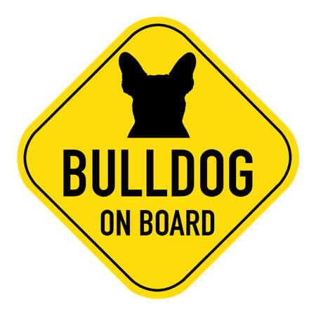 bulldog: ilustración francés bulldog silueta del perro en la muestra del cartel de color amarillo, que muestra el bulldog palabras a bordo, aislado en fondo blanco Foto de archivo