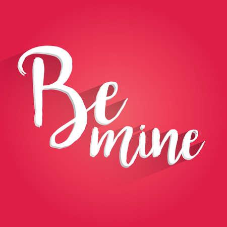 be: Be Mine Lettering Design Illustration