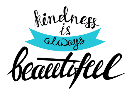 Kindness is always beautiful lettering quote card. Vector lettering illustration with blue ribbon