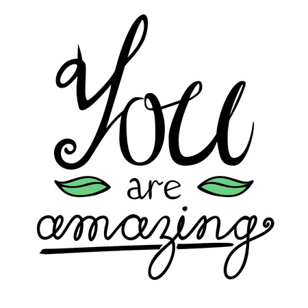 amazing: You are amazing lettering vector card with green leaves