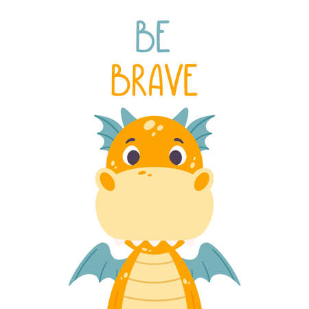 Poster with cute orange dragon and hand drawn lettering quote - be brave. Nursery print for kid posters. Vector illustration on white background. Çizim