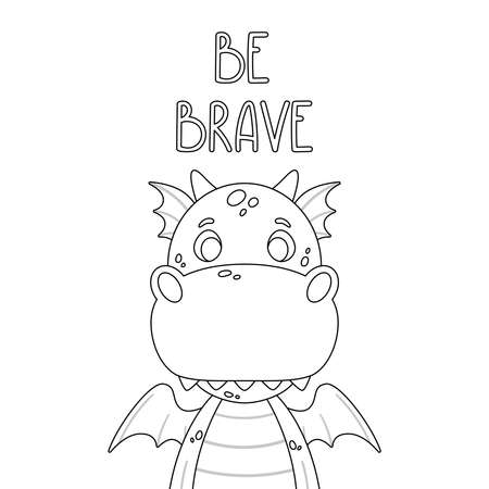 Poster with cute dragon and hand drawn lettering quote - be brave. Nursery print for kid posters. Vector outline illustration isolated on white background for coloring book.
