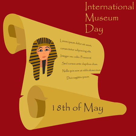 18th: Illustration for the Museum Day 18th of May with Tutankhamen, parchment and text Illustration