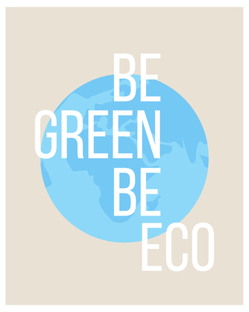 Eco concept poster with Earth. Be Eco be Green. Çizim