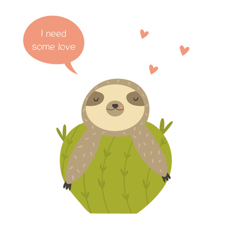Funny Sloth laying on cactus. Vector funny sloth illustration for tropical design. Quote I need some love Ilustração
