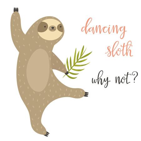 Dancing funny sloth. Aminal design. Dancing sloth, why not? Illustration