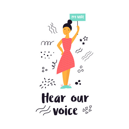Vector illustration of protesting young woman holding a banner. Hand drawn image isolated on white background. Hear our voice text. Feminine concept. Woman power.