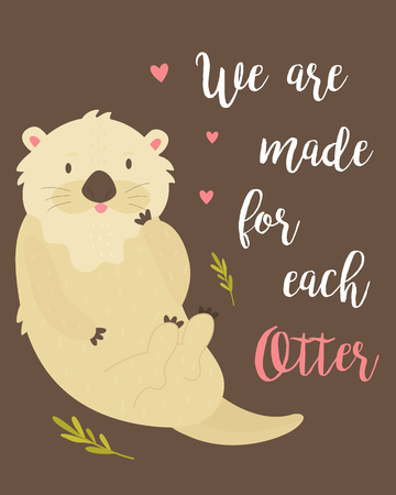 Romantic card with adorable otter and text. Holiday greeting. Vector illustration