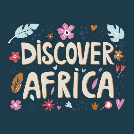 Discover Africa hand drawn slogan with decorative elements. Travel greeting card, t-shirt print