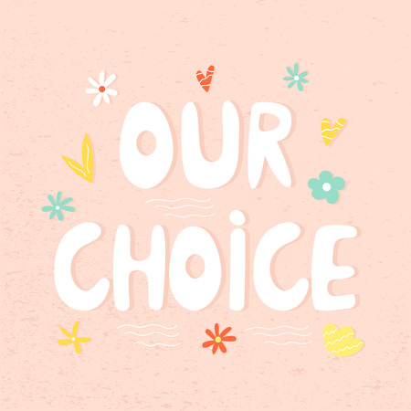 Our choice hand drawn t-shirt print. Inspirational quote, postcard, banner, print