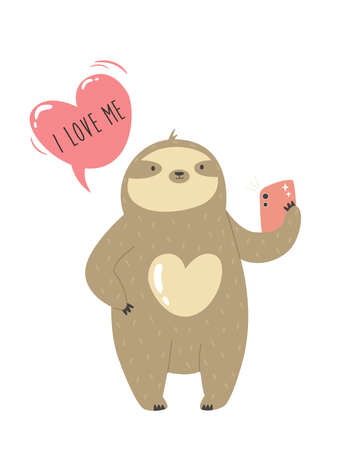 Funny sloth taking selfie and text I love me