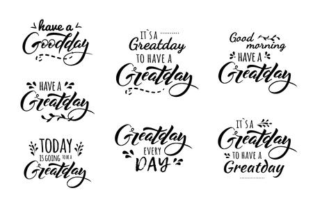 Que tengas un buen día, buen día. Es un gran día para tener un gran día. Gran día todos los días. Letras dibujadas a mano y tipografía de moda para camisetas, bolsos, carteles, invitaciones, tarjetas