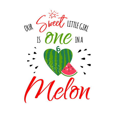 'Our sweet little girl is one in a melon girl' greetings Vetores