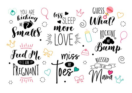 Pregnancy quote set. Vector print design for pregnant woman. Motherhood  illustration. Cute lettering with doodles. Calligraphy for t-shirt. Baby and newborn icons.