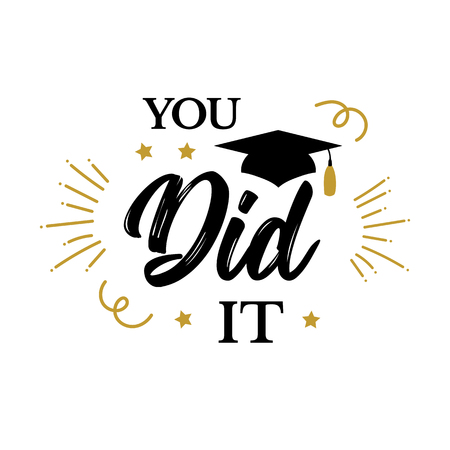 You did it Congrats Graduates class of 2019 party Illustration