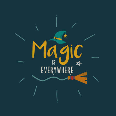 Magic is everywhere witch quote text lettering