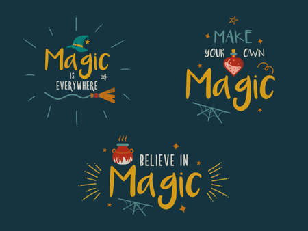 Magic everywhere believe make witch quote lettering