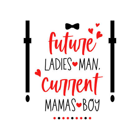 Future ladies man current mamas boy valentine