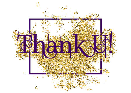 scattering: Grateful card with lettering Thank You and golden glitter scattering isolated on white background. Vector illustration