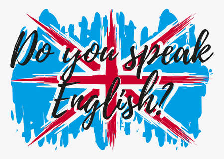 Do you speak English conceptual lettering with paint splashes in shape of Britain flag in blue white red colors. Vector illustration