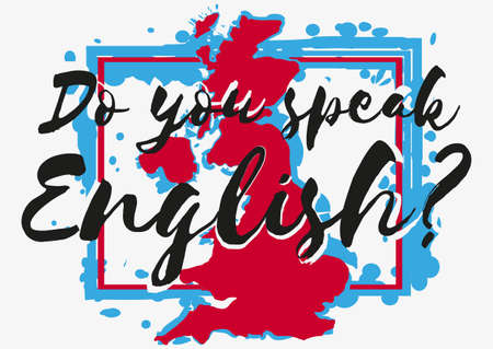 Do you speak English conceptual lettering with paint splashes in shape of Great Britain country in blue white red colors on grey background. Vector illustration