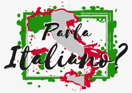 Lettrage conceptuel avec des éclaboussures de peinture en forme de pays d'Italie dans les couleurs rouges blancs verts sur fond gris. Traduction de l'italien: Parlez-vous italien? Illustration vectorielle