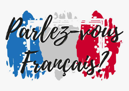 Conceptual lettering with paint splashes in shape of France flag in blue white red colors. Translation from French: Do you speak French. Vector illustration