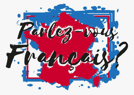 gallic: Conceptual lettering with paint splashes in shape of France country in blue white red colors on grey background. Translation from French: Do you speak French. Vector illustration
