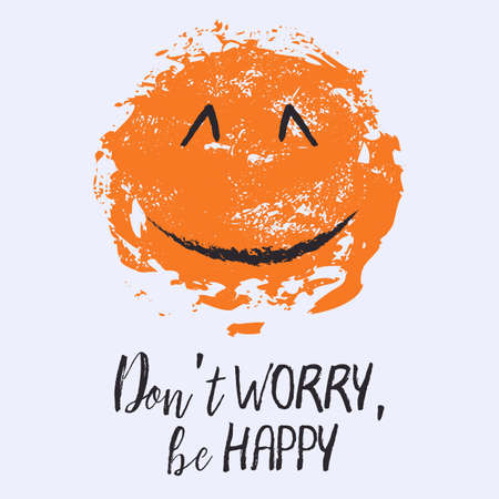 Motivational card with grunge orange smiling face and phrase Dont worry Be happy on grey background. International Day of Happiness. Vector illustration Illustration