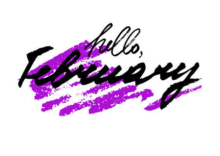 Hello February. Hand drawn stylized lettering with creative brush stroke on white background. Vector illustration