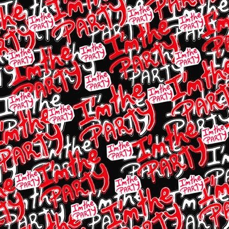 lets party: Collage pattern I am the party quote hand draw bold red and white graffiti letters motif against black background