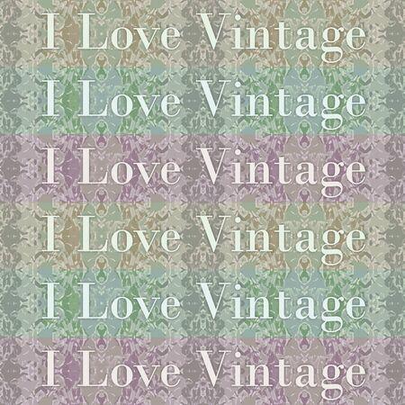 I love vintage phrase over ornate pattern background motif seamless pattern typographic design