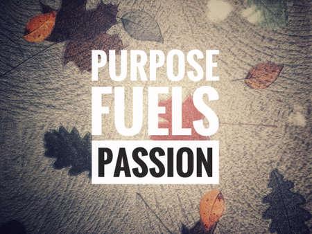 Quote - purpose fuels passion Standard-Bild