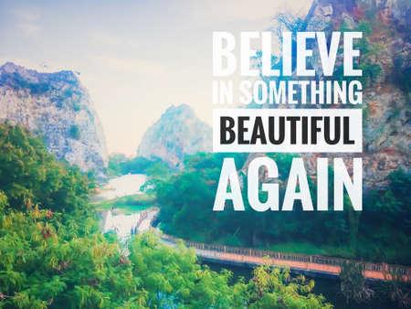 Quote-believe in something beautiful again Standard-Bild