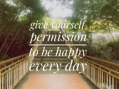 Quote-give yourself permission to be happy every day