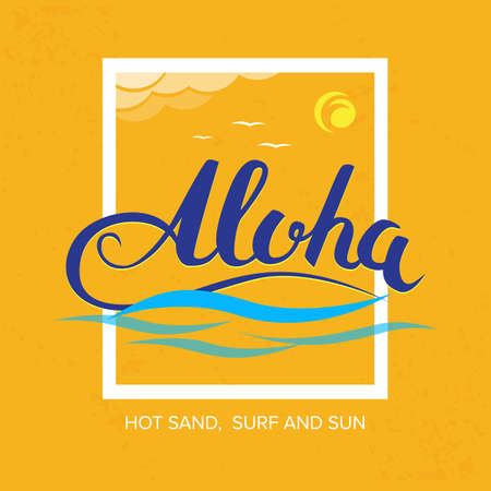Aloha, hot sand, surf and sun handmade tropical exotic t shirt graphics. Summer apparel print design. Travel souvenir idea. Vector illustration. Ilustrace