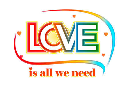 Love is all we need quote. Colorful text with hearts effects. / Vector illustration design / Textile graphic t shirt print