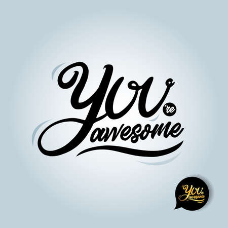 Quote You're awesome. T-shirt Fashionable calligraphy. Vector illustration on white background. Motivation and inspiration. Elements for design.