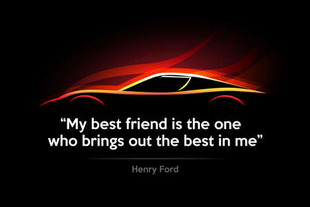 My best friend is the one who brings out the best in me. Inspiring creative motivation quote. Typography auto poster design concept with classic fast vintage muscle old car.