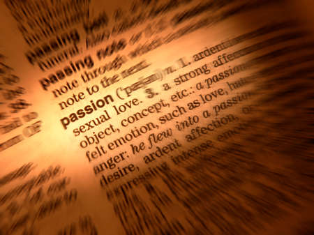 Close up of dictionary page showing definition of the word passion