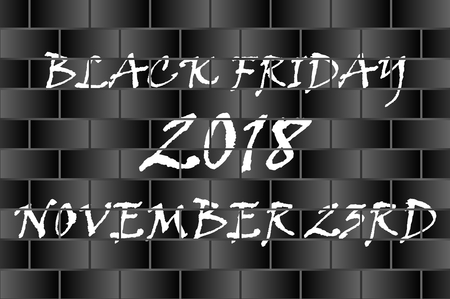 Black friday 2018 november 23rd inscription on the brick wall, White graffiti on black brick wall
