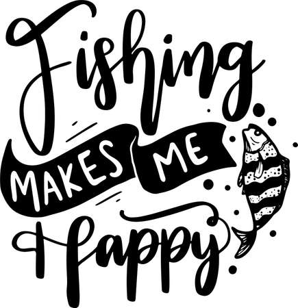 Fishing Lettering Quotes. Motivation inspiration typography for printable, poster, cards, etc.