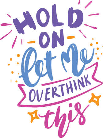 Funny Lettering Quotes. Motivation inspiration typography for printable, poster, cards, etc. Vector Illustration