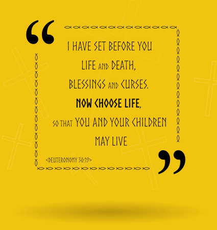the scriptures: Best Bible quotes about life choice and how to choose life. Christian sayings for Bible study flashcards illustration