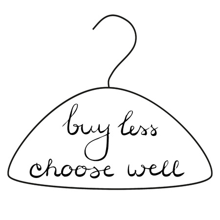 life style: Buy less, choose well. Typographic vector composition. Hand drawn lettering. Life style quote.